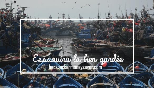Essaouira la bien gardée