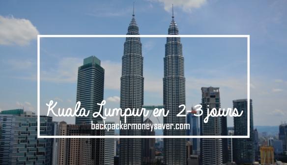 Kuala Lumpur en 2-3 jours