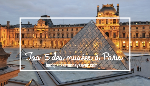 Top 5 des musees à Paris