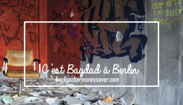 C'est Bagdad à Berlin