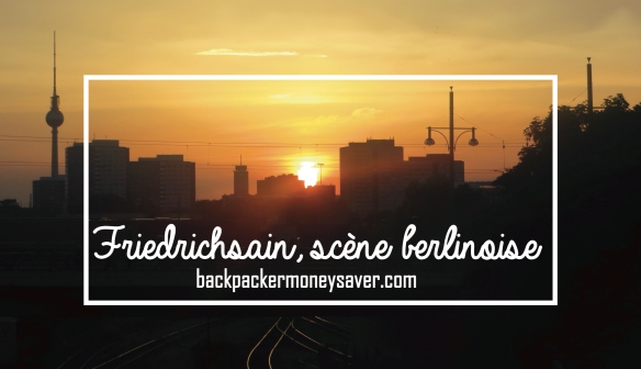 Friedrichsain - La scène berlinoise