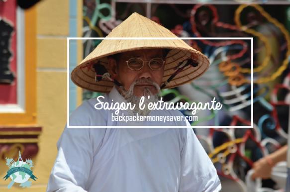 Vietnam - Saigon l'extravagante, alias Ho Chi Minh Ville